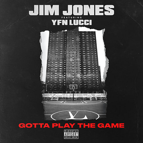 Gotta Play the Game (feat. YFN Lucci) de Jim Jones