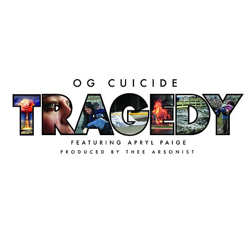 Tragedy (feat. Apryl Paige) by OG Cuicide