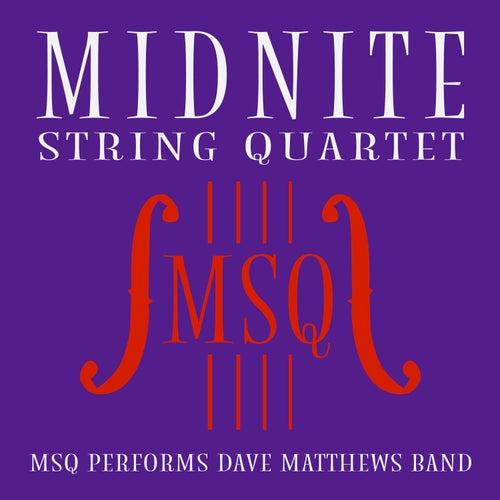 MSQ Performs Dave Matthews Band de Midnite String Quartet