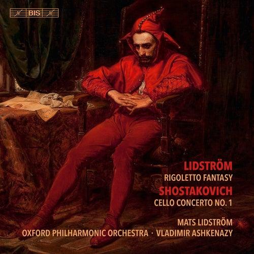 Lidström: Rigoletto Fantasy - Shostakovich: Cello Concerto No. 1 von Mats Lidström