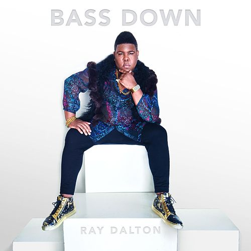 Bass Down by Ray Dalton