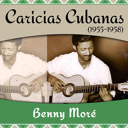 Caricias Cubanas (1955-1958) by Beny More