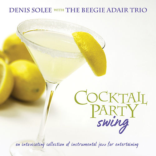 Cocktail Party Swing de Denis Solee
