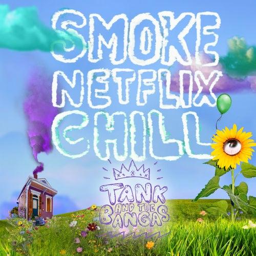 Smoke.Netflix.Chill. de Tank and the Bangas