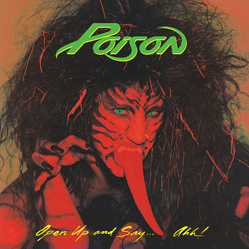 Open Up And Say . . . Ahh! by Poison