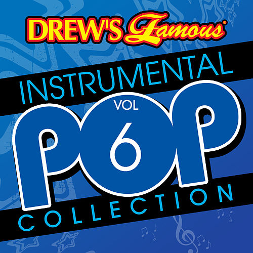 Drew's Famous Instrumental Pop Collection (Vol. 6) by The Hit Crew(1)