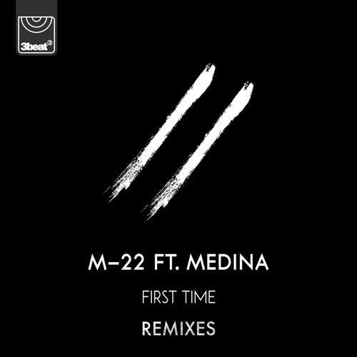 First Time (Remixes) von M-22