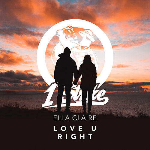 Love U Right by Ella Claire