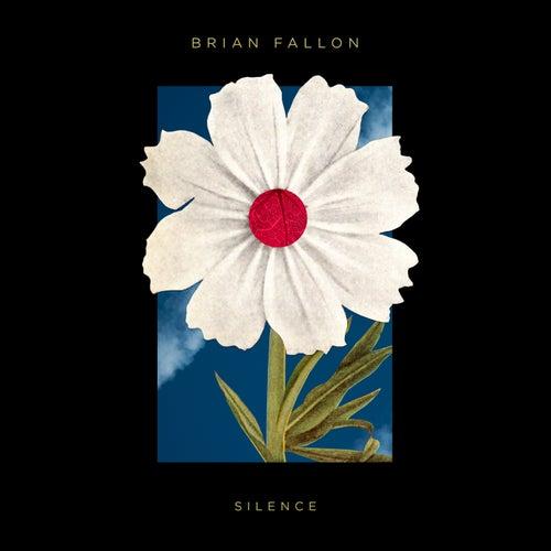Silence by Brian Fallon