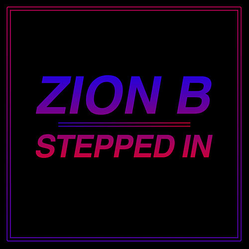 Stepped In von Zion B
