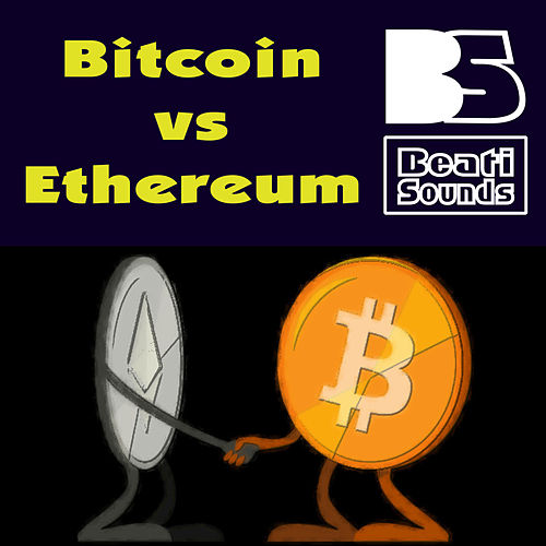 Bitcoin vs. Ethereum by Beati Sounds