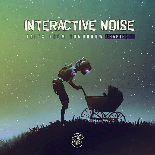 Tales from Tomorrow (Chapter 1) von Interactive Noise