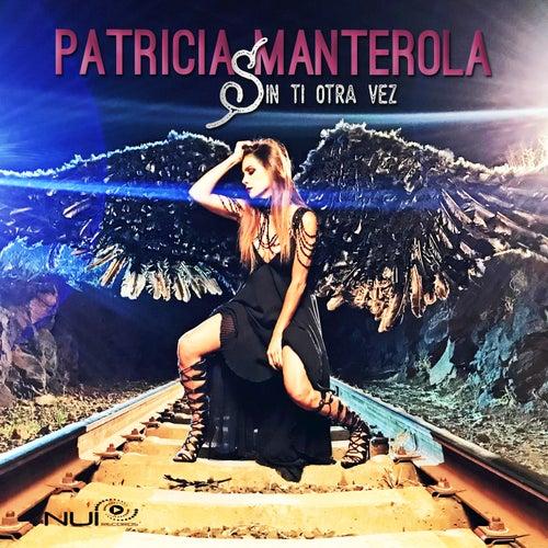 Sin Ti Otra Vez de Patricia Manterola