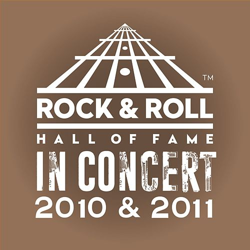The Rock & Roll Hall Of Fame: In Concert 2010 & 2011 (Live) by Various Artists