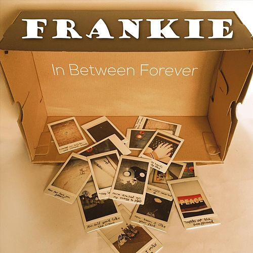 In Between Forever di Frankie