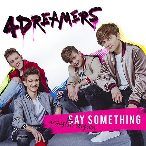 Say Something (Acoustic Version) by The 4 Dreamers