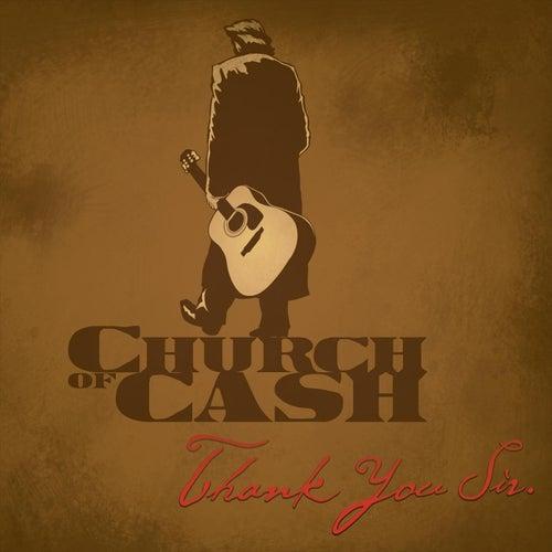 Thank You Sir von Church of Cash