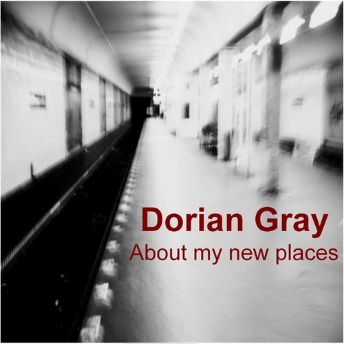 About My New Places von Dorian Gray