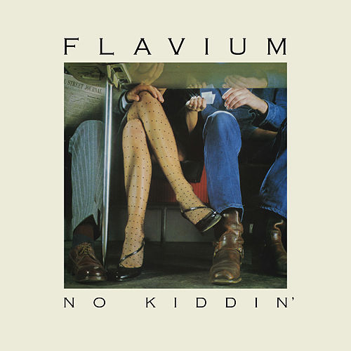 No Kiddin' (Remastered) by Flavium