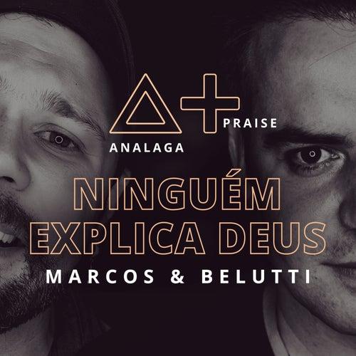 Ninguém Explica Deus by Analaga & Marcos & Belutti