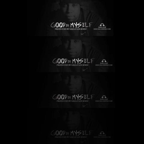 Good by Myself by Gallo Locknez