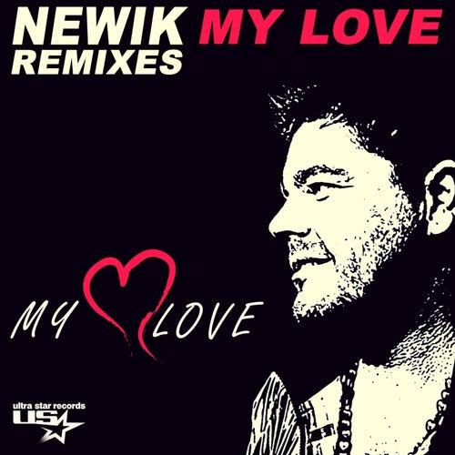 My Love (Remixes) de Newik