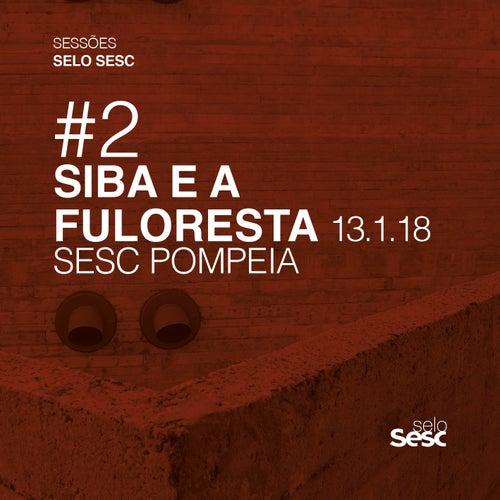 Sessões Selo Sesc #2: Siba e a Fuloresta de Siba