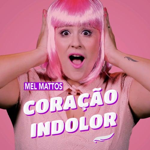 Coração Indolor von Mel Mattos