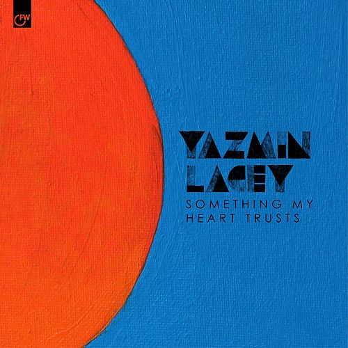 Something My Heart Trusts by Yazmin Lacey