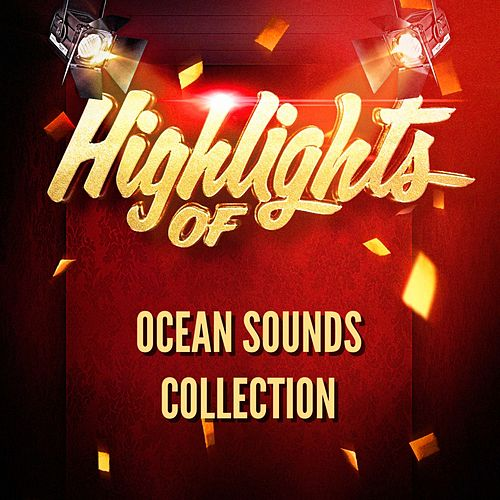 Highlights of Ocean Sounds Collection by Ocean Sounds Collection (1)