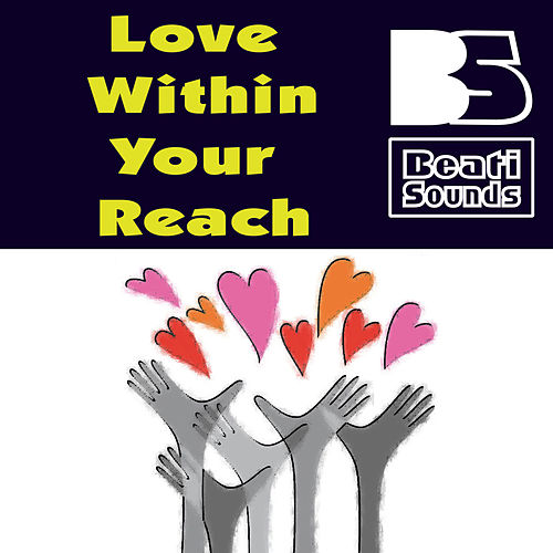 Love Within Your Reach by Beati Sounds