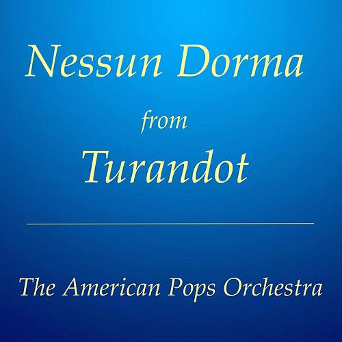 Nessun Dorma from Turandot (Instrumental) [Live] by American Pops Orchestra