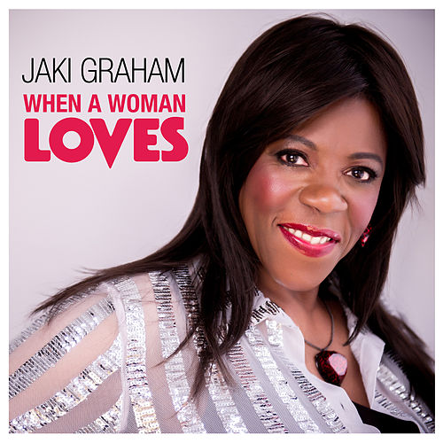 When A Woman Loves by Jaki Graham