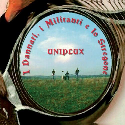 I dannati, i militanti e lo stregone von Uniplux