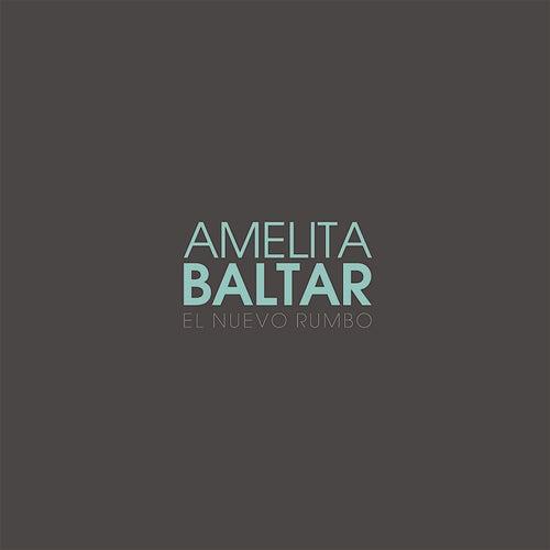 El Nuevo Rumbo de Amelita Baltar
