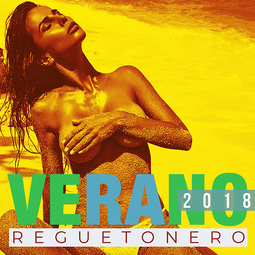 Verano Reggaetonero 2018 by Various Artists