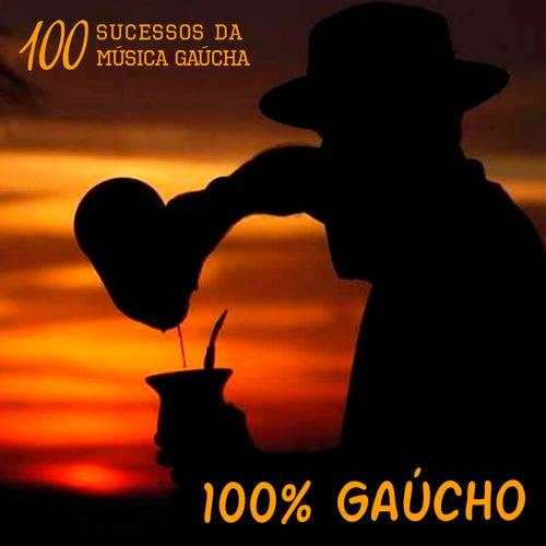 100% Gaúcho - 100 Sucessos da Música Gaúcha de Various Artists