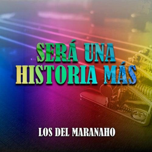 Será una Historia Más de Los Del Maranaho