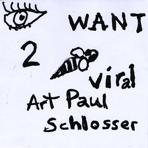 Eye Want 2 Bee Viral by Art Paul Schlosser