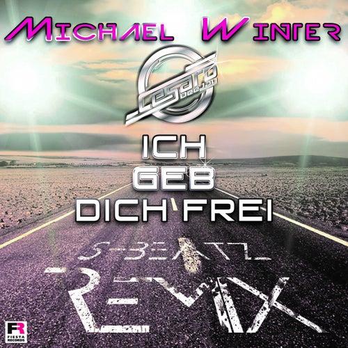 Ich geb Dich frei (Cesaro Deejay S-Beatz Remix) von Michael Winter