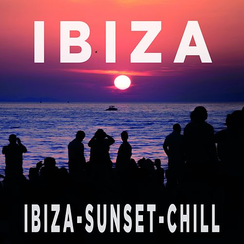 Ibiza - Sunset Chill by Various Artists