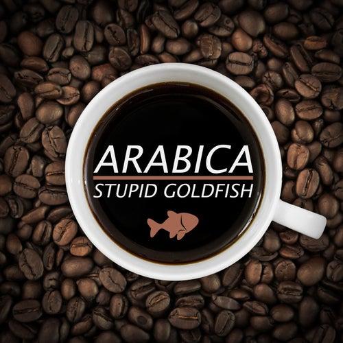Arabica von Stupid Goldfish
