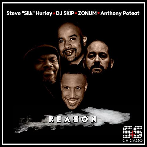 Reason by Steve Silk Hurley,DJ Skip,Zonum,Anthony Poteat