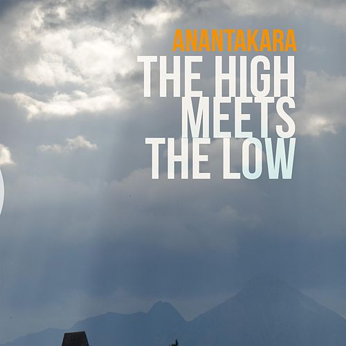The High Meets the Low by Anantakara