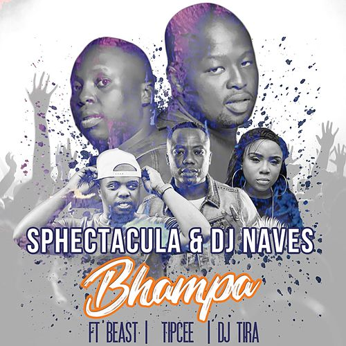 Bhampa (feat. Beast, TipCee & DJ Tira) by Sphectacula & DJ Naves