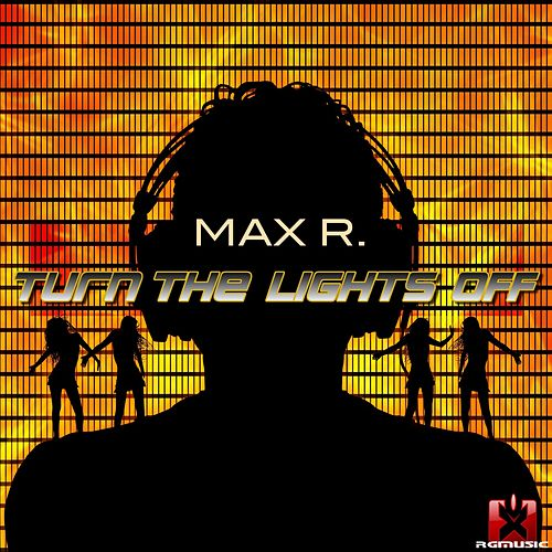 Turn the Lights Off by Max R.