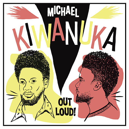 Out Loud! (RSD 2018 / Live) by Michael Kiwanuka