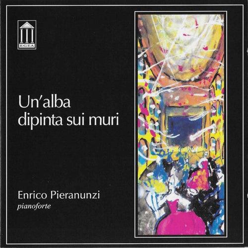 Un'alba dipinta sui muri by Enrico Pieranunzi