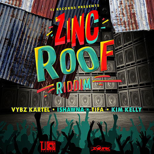 Zinc Roof Riddim by Various Artists