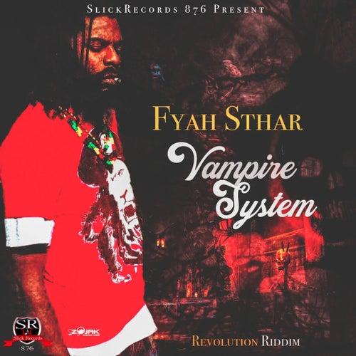 Vampire System - Single by Fyah Sthar
